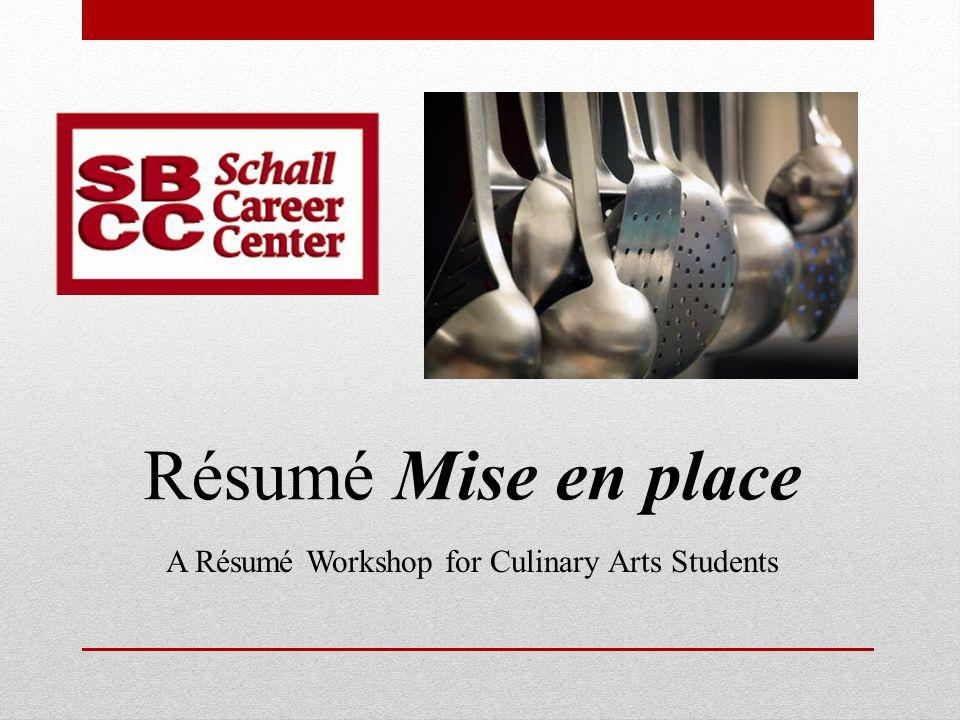 A Résumé Workshop for Culinary Arts Students - ppt download - resume workshop