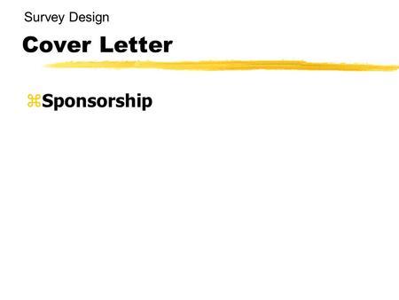 Surveys and Questionnaires Online Tutorial What is a survey? A - survey cover letter