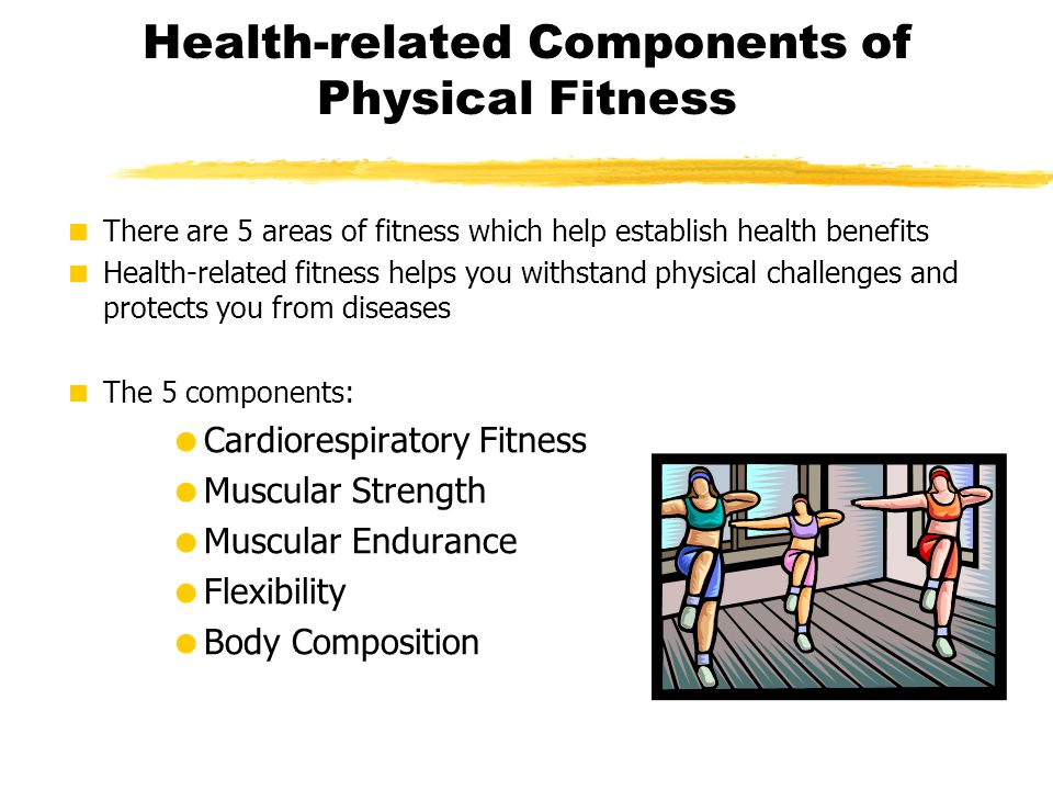 A discussion of the benefits and health components of fitness