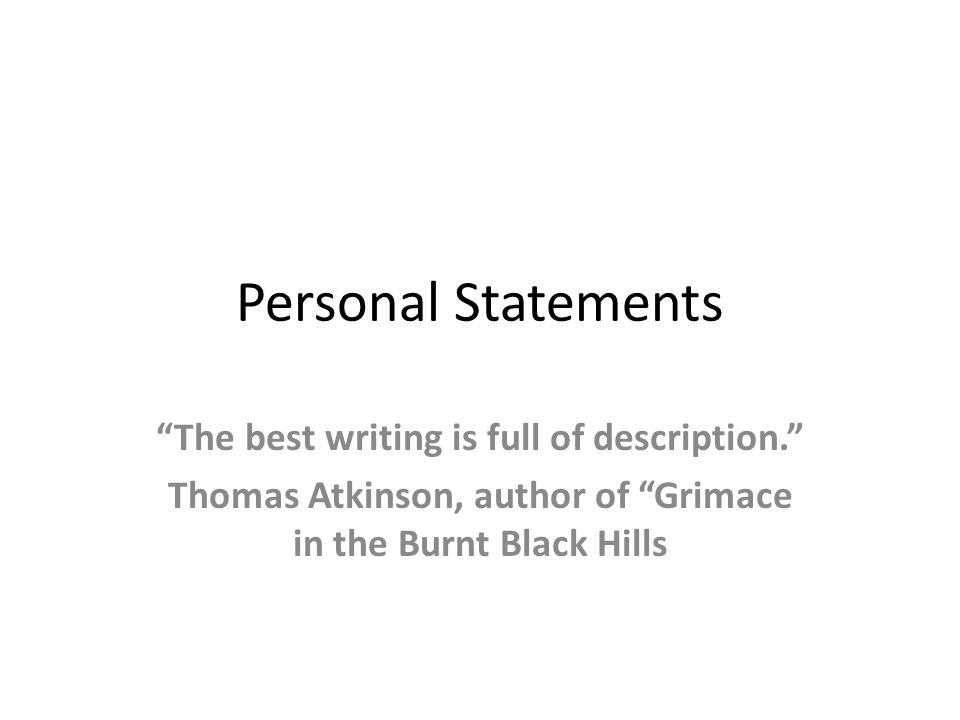 Personal Statements \u201cThe best writing is full of description\u201d - ppt - personal statements
