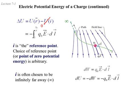 Lecture 7-1 Electric Potential Energy of a Charge (continued) i is