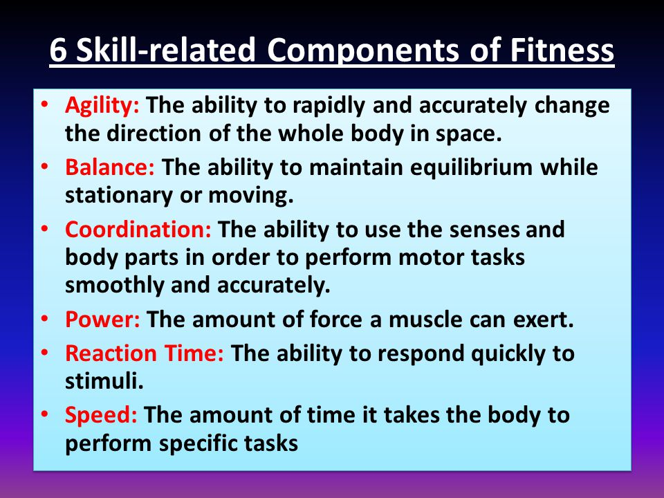6 components of skill related fitness Fitness and Workout