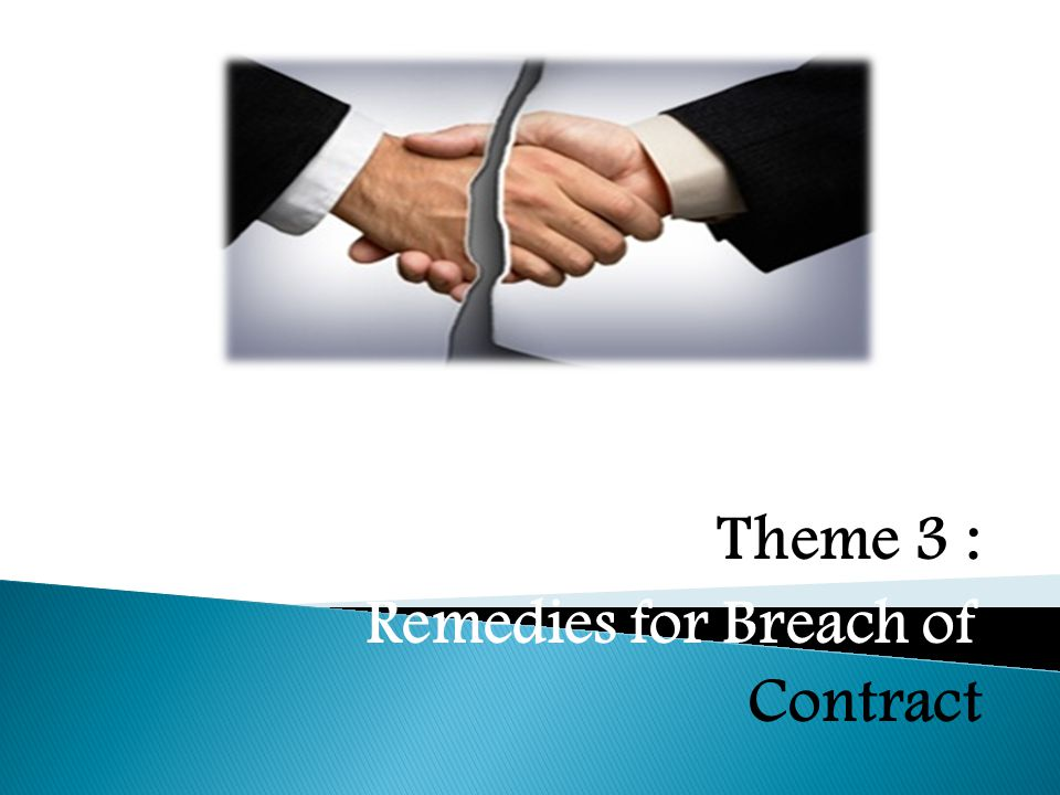 Theme 3  Remedies for Breach of Contract - ppt video online download - contract breaches remedies