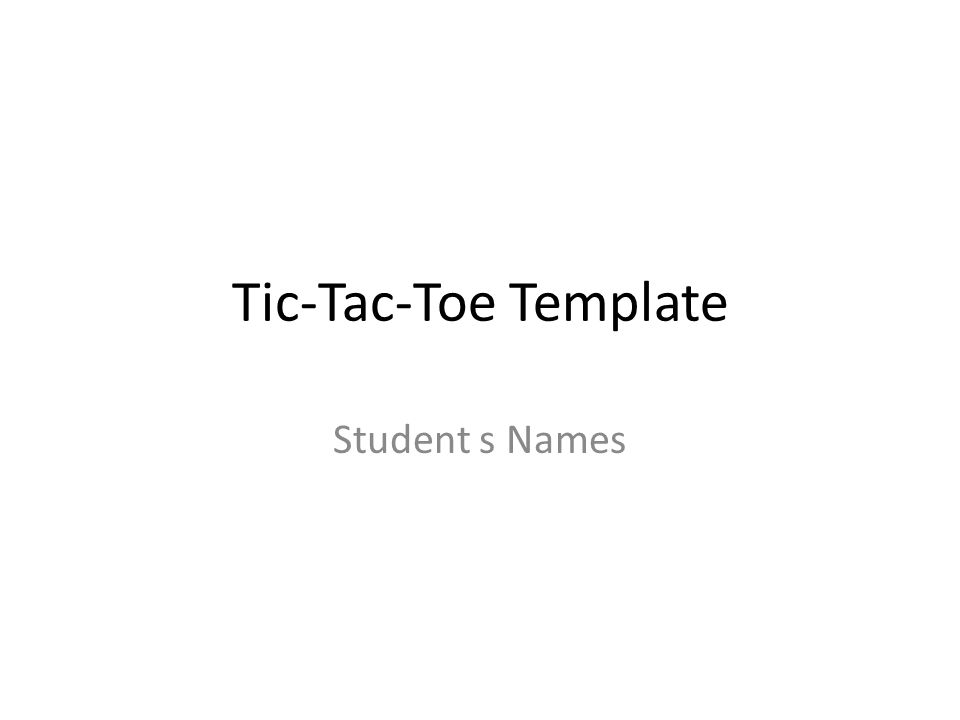 Tic-Tac-Toe Template Student s Names - ppt download - tic tac toe template