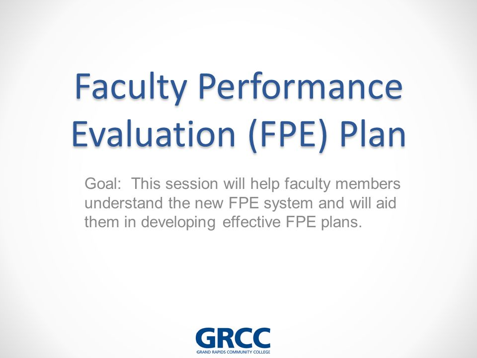 Faculty Performance Evaluation (FPE) Plan - ppt download - performance evaluation