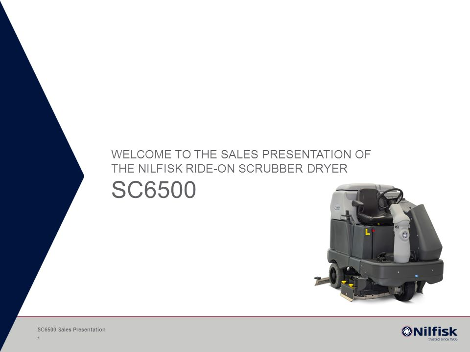 Welcome to the Sales Presentation of THE Nilfisk RIDE-ON Scrubber - sales presentation