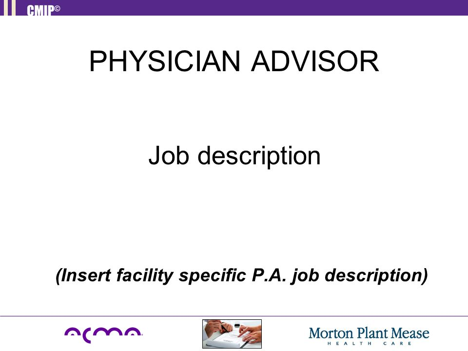 THE ROLE OF THE PHYSICIAN ADVISOR - Ppt Video Online Download