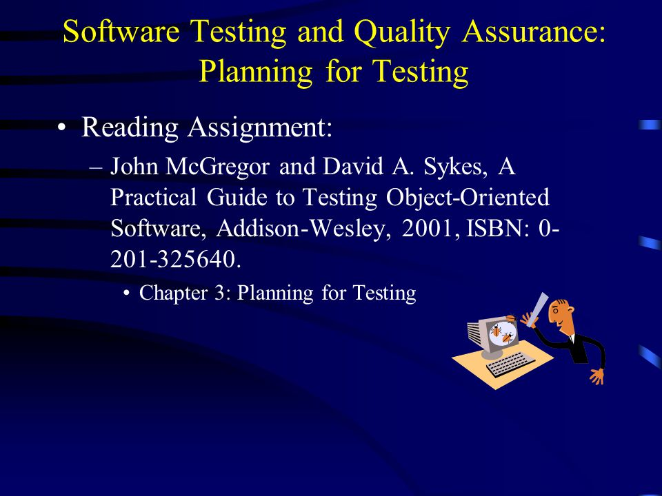 Software Testing and Quality Assurance Planning for Testing - ppt - quality assurance planning
