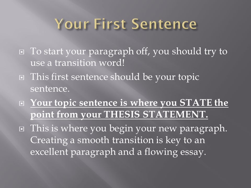 Essay topic sentence transitions - Improving Style Using Transitions - transition to start a paragraph