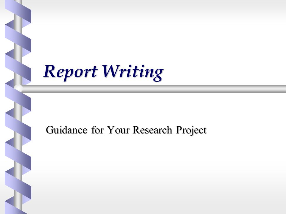 Guidance for Your Research Project - ppt video online download - research project report