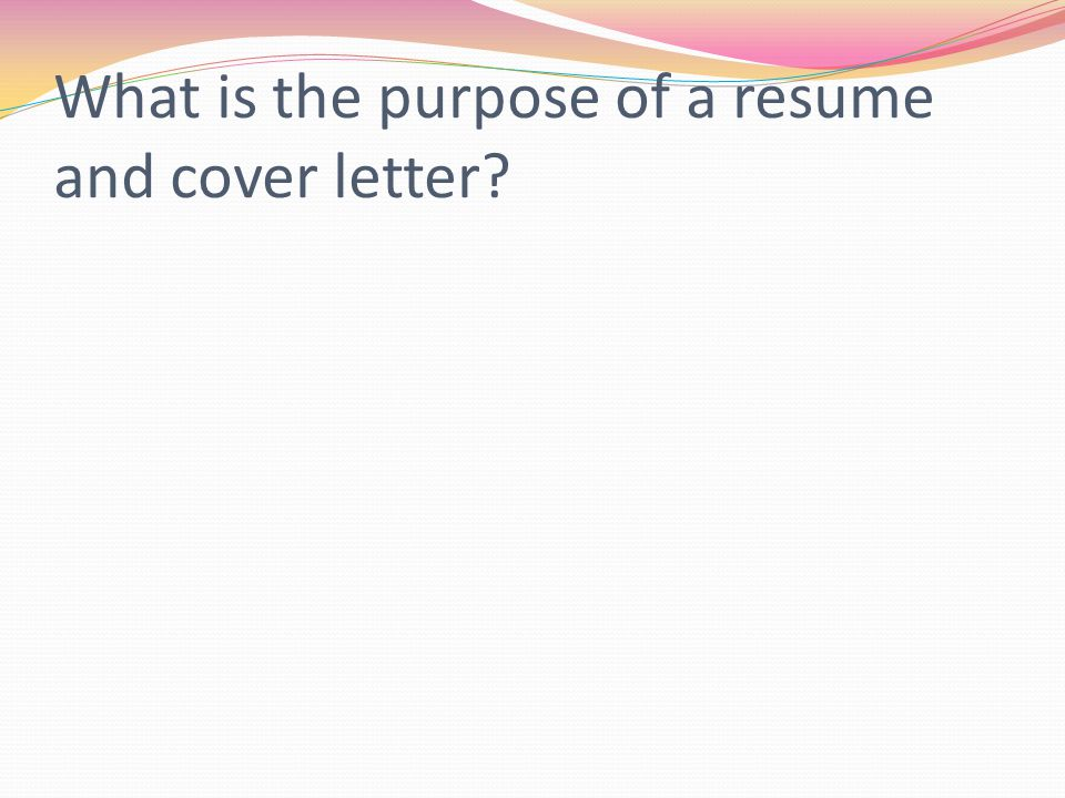 What Is The Purpose Of A Resume what is the purpose of a cover
