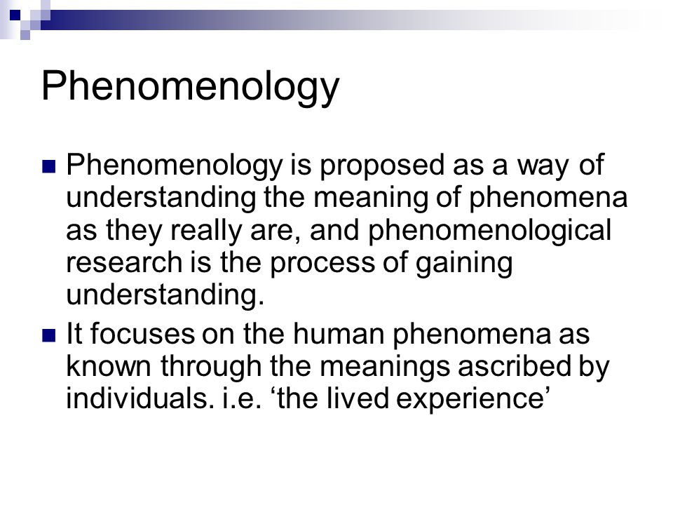 Phenomenological research definition of phenomenological research