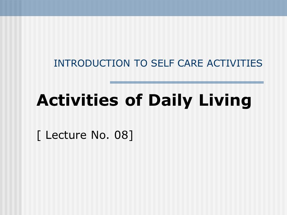 INTRODUCTION TO SELF CARE ACTIVITIES - ppt video online download - self care assessment