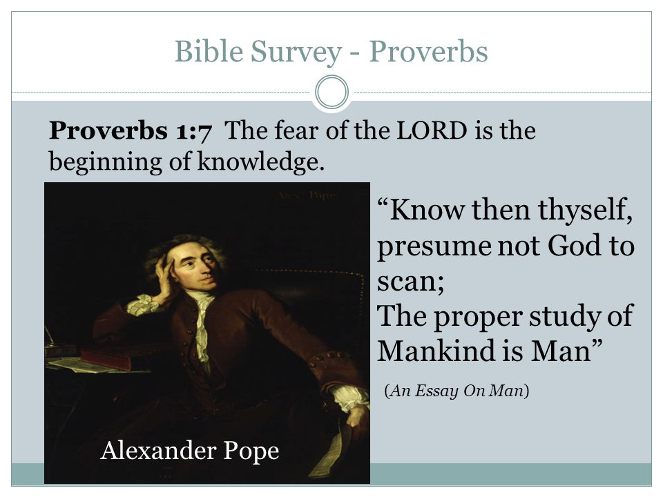 Bible Survey Proverbs - ppt video online download - know then thyself presume not god to scan