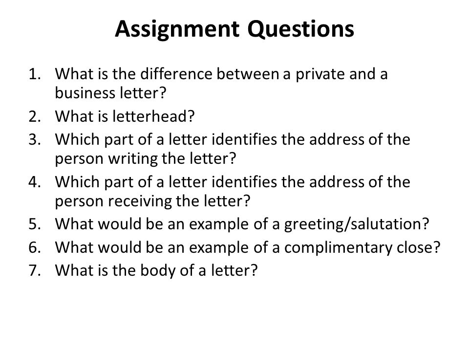 Assignment Questions What is the difference between a private and a - assignment letter