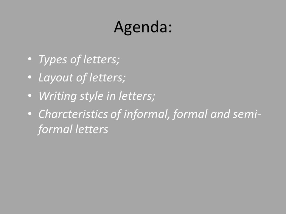Agenda Types of letters; Layout of letters; Writing style in - agenda writing