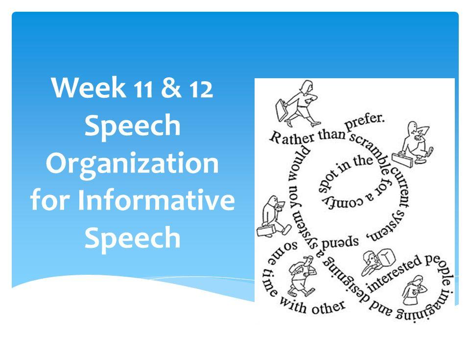 Week 11  12 Speech Organization for Informative Speech - ppt video - informative speech