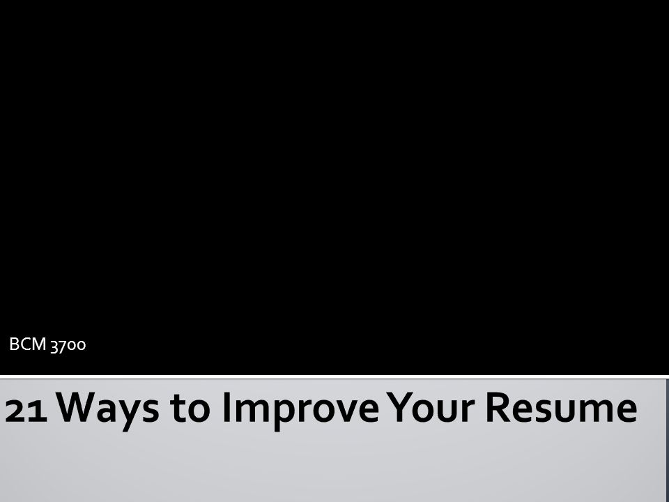 home how to improve your resume bcm 3700 july ppt download bcm 3700 july ppt download
