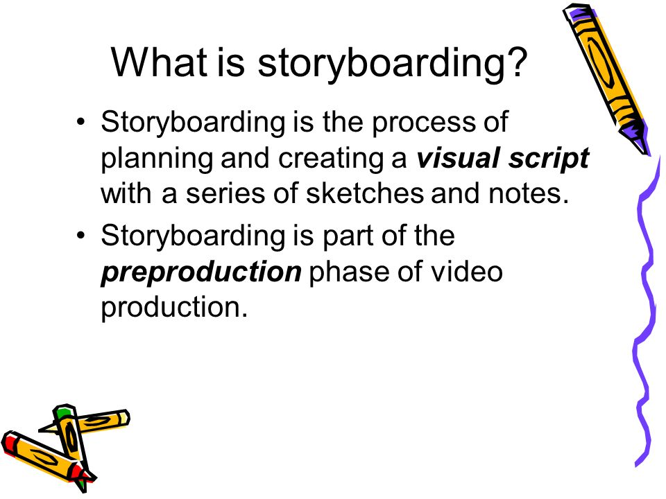 Storyboards! Answer Storyboard PPT Questions during the slideshow - what is storyboard
