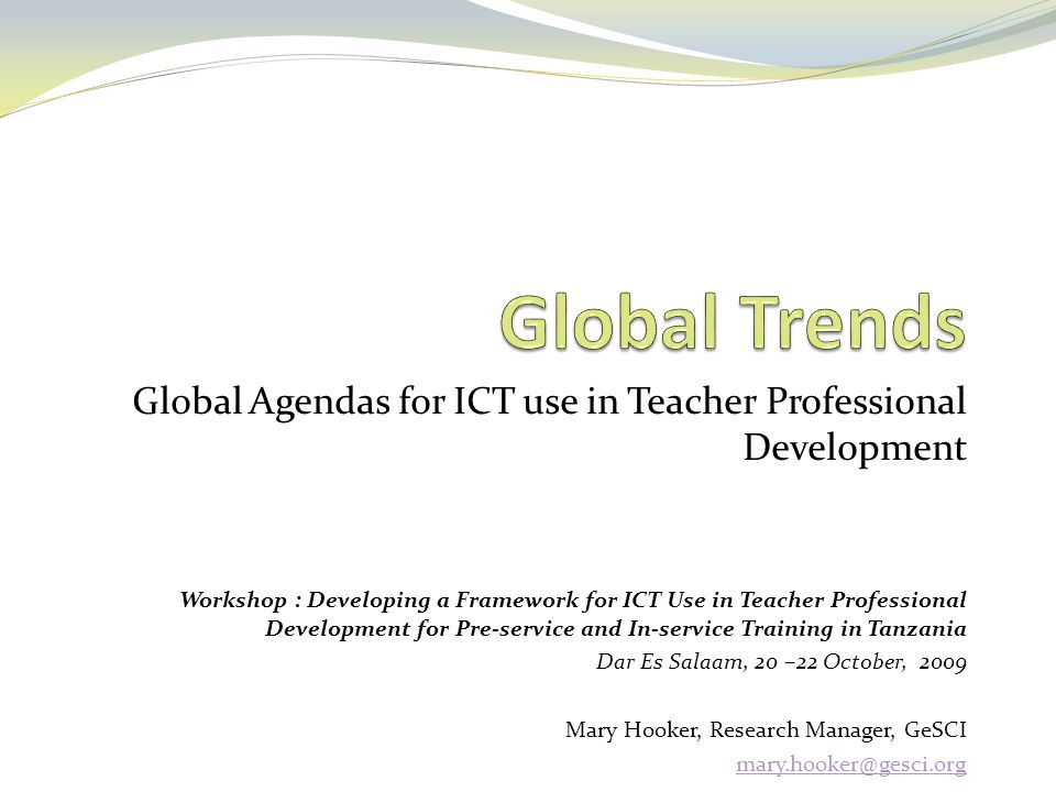 Global Trends Global Agendas for ICT use in Teacher Professional