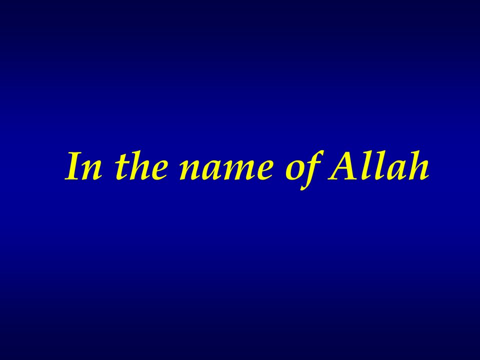 In the name of Allah - ppt video online download - in the name of allah