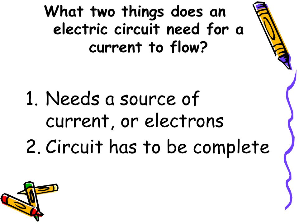 what does a circuit need to work