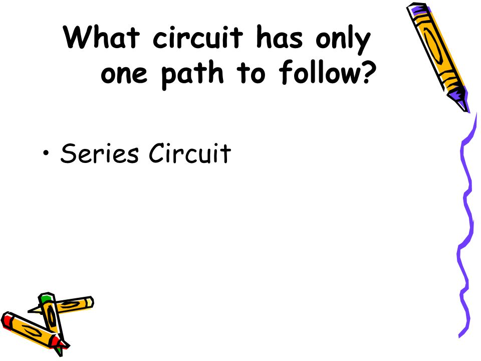 series circuit with only one circuit path