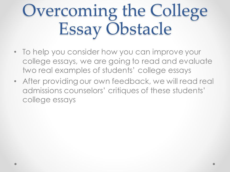 Overcoming an obstacle college essay Coursework Example - March 2019