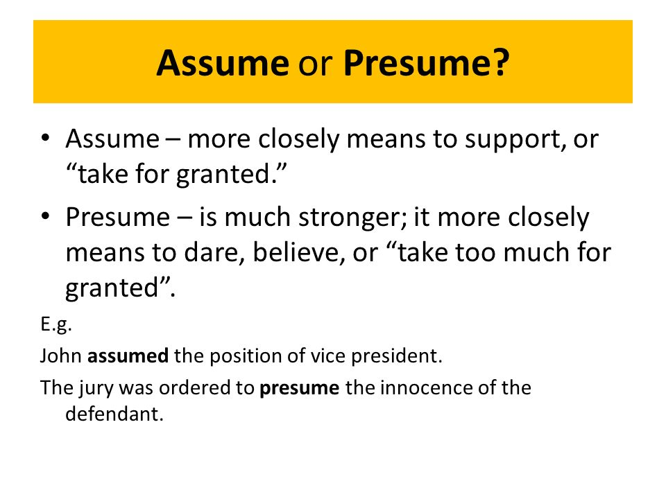Ie or Eg? Either ie or eg can be used to clarify a - difference between presume and assume