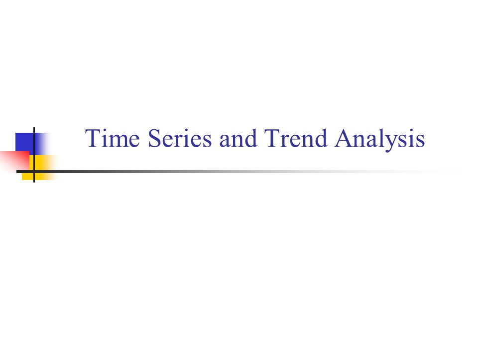 Time Series and Trend Analysis - ppt download