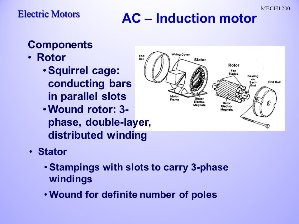 AC Motors AC current reverses direction Two parts stator and rotor