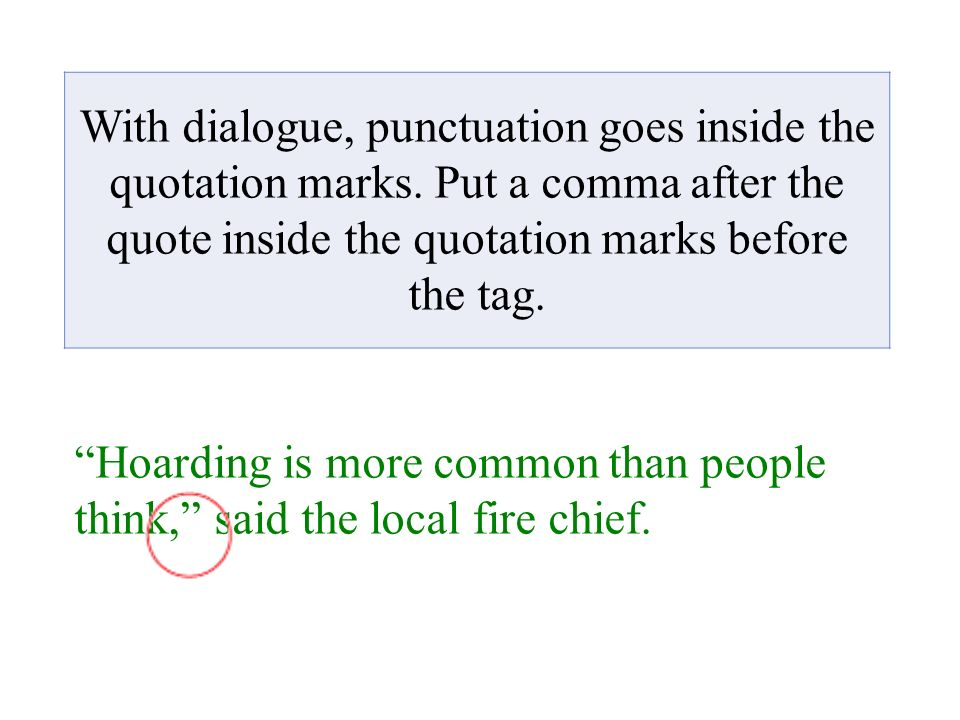 With Dialogue Punctuation Goes Inside The Quotation Marks