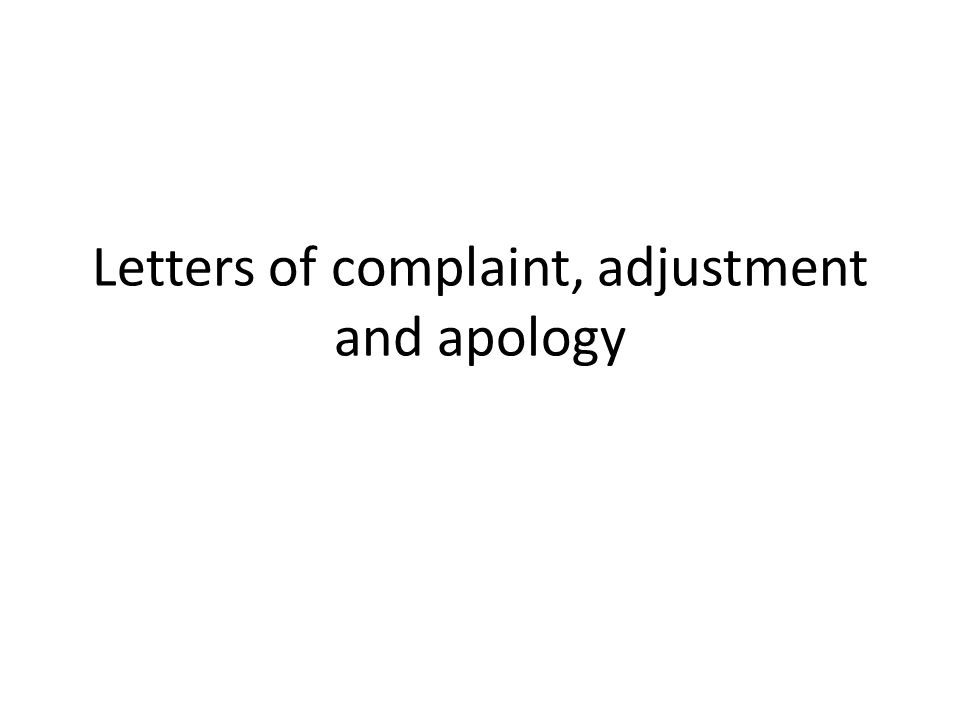 Letters of complaint, adjustment and apology - ppt download - letter apologies