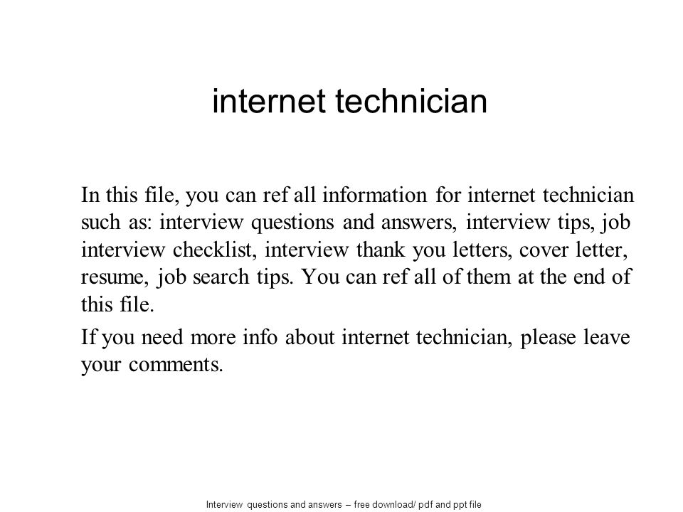 Internet technician In this file, you can ref all information for