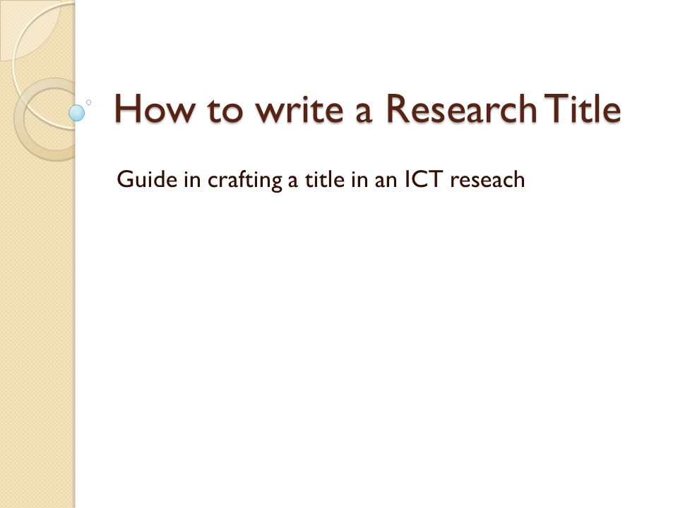 Writing a Research Paper for Publication Research Title Guide for