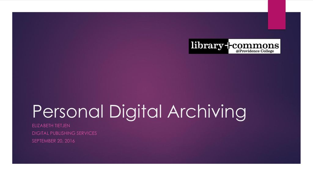 Personal Digital Archiving - ppt download