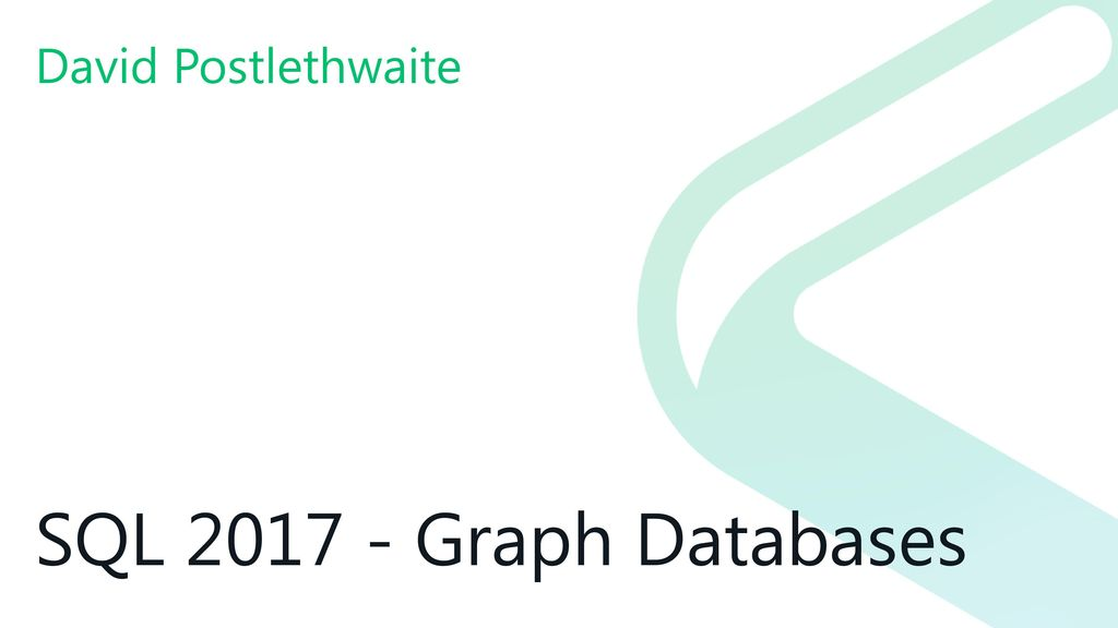 SQL Graph Databases David Postlethwaite About the Author - ppt download