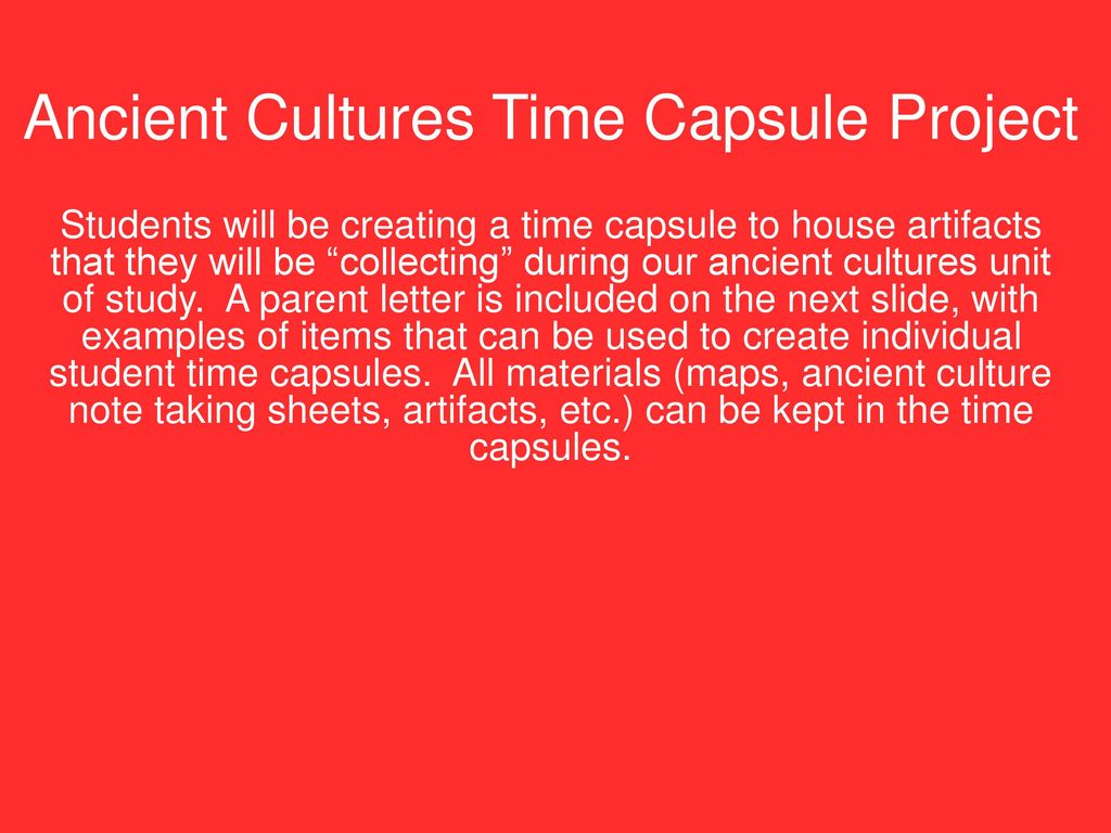 Red 1 Next To Time Capsule Ancient Cultures Time Capsule Project Ppt Download