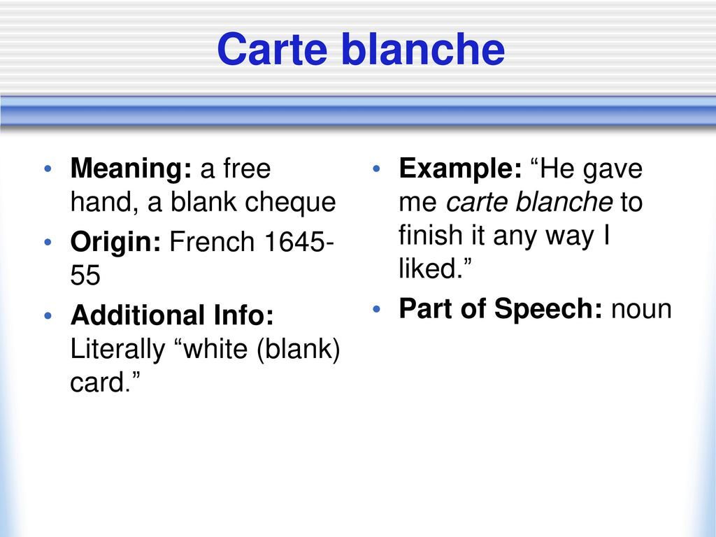 Carte Blanche Synonym Foreign Phrases Commonly Used In English Ppt Download