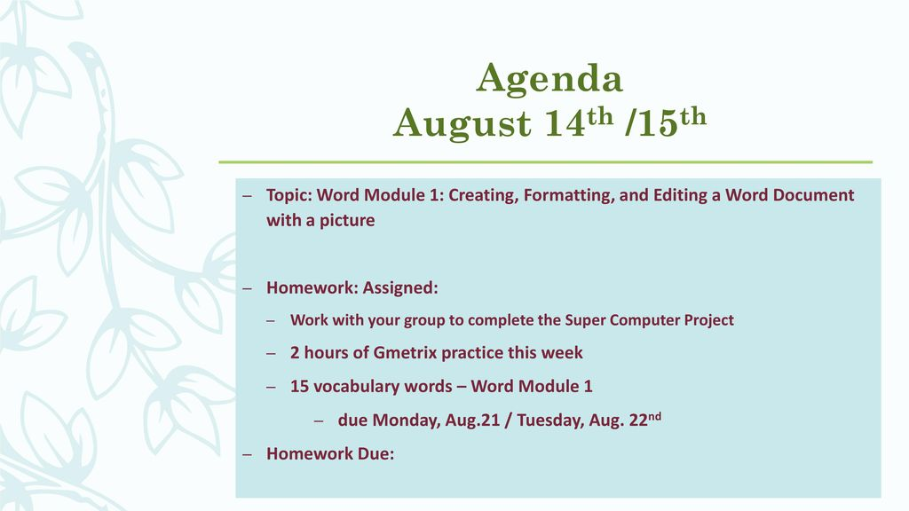 Agenda August 14th /15th Topic Word Module 1 Creating, Formatting