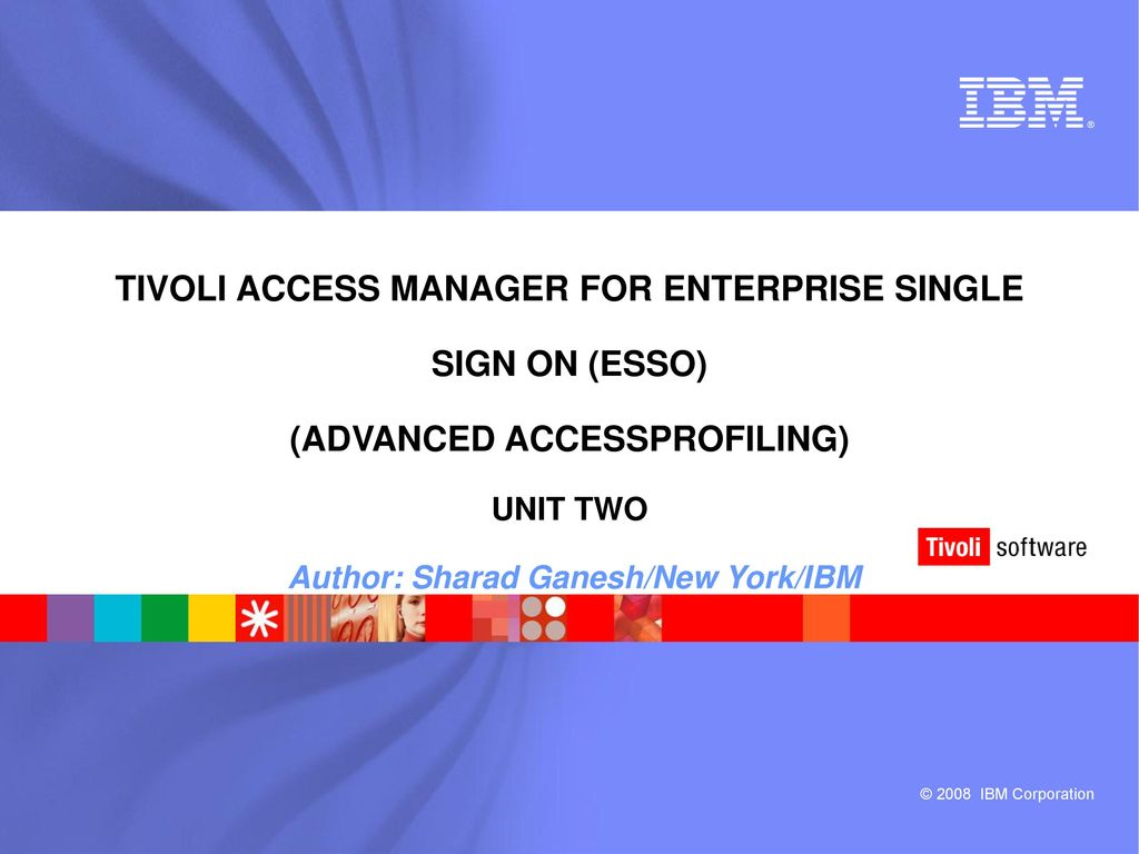 Ibm Tivoli Access Manager Tutorial Tivoli Access Manager For Enterprise Single Sign On Esso
