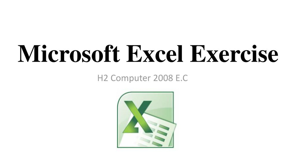 Microsoft Excel Exercise - ppt download