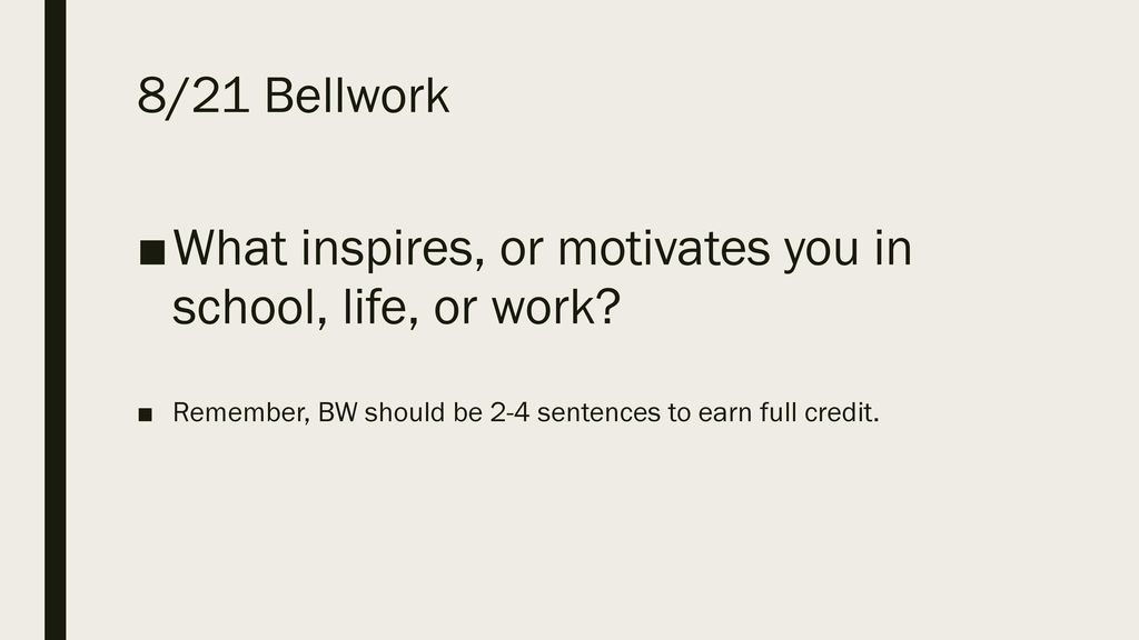 What inspires, or motivates you in school, life, or work? - ppt download