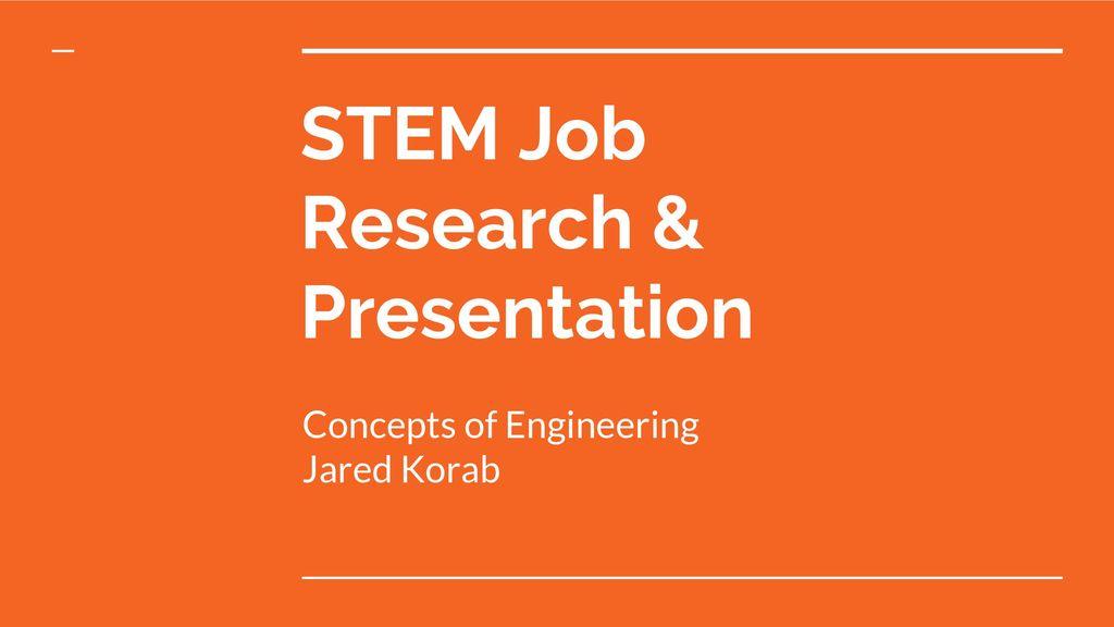 STEM Job Research  Presentation - ppt download