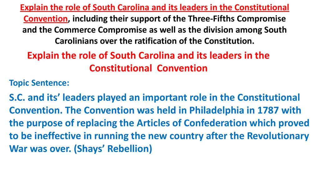 8-32 Discussion Question Explain the role of South Carolina and its