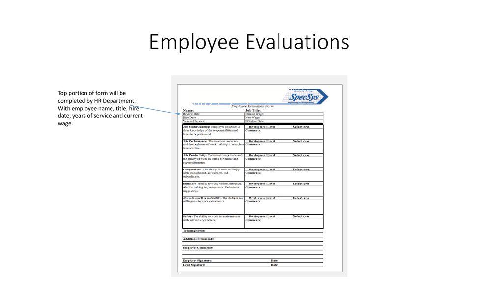 Employee Evaluations Employee evaluations are conducted at 6 months