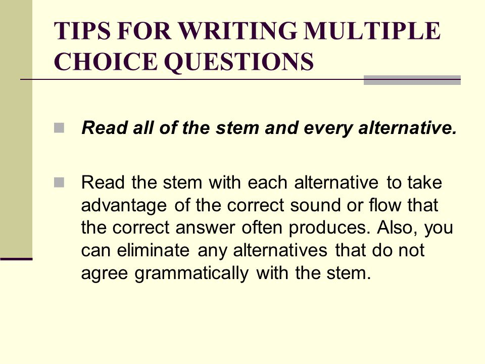 TIPS FOR WRITING MULTIPLE CHOICE QUESTIONS - ppt download