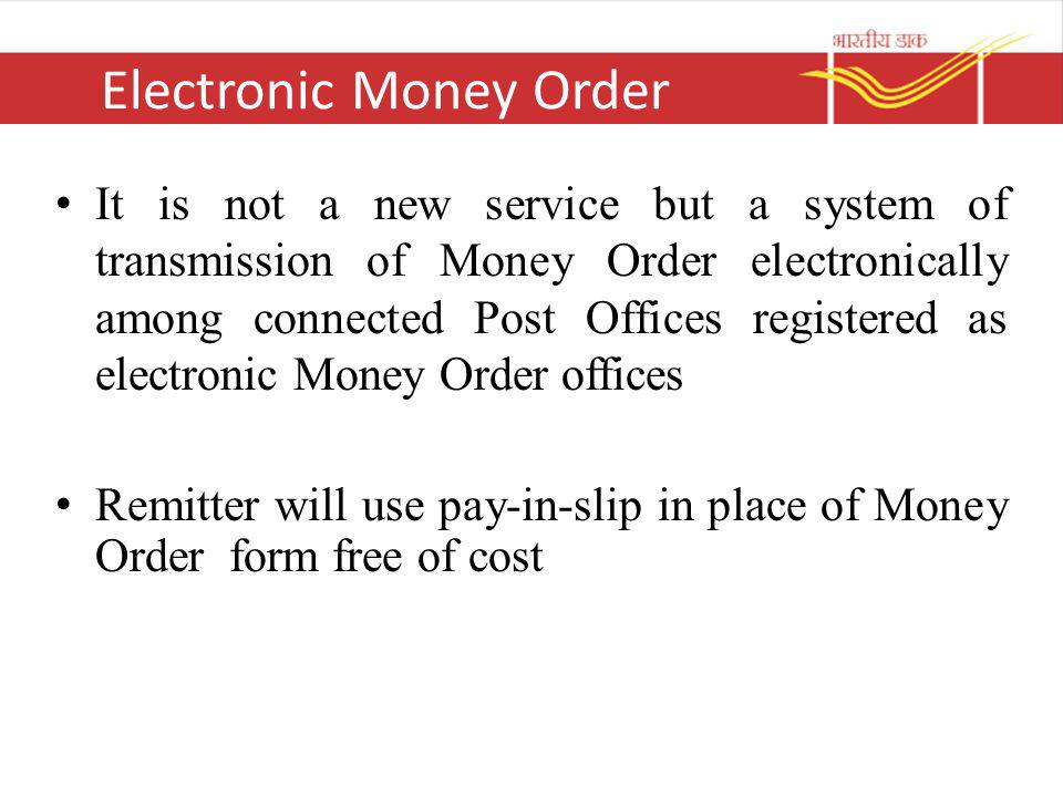 Money Order A service to remit money from one place to another by