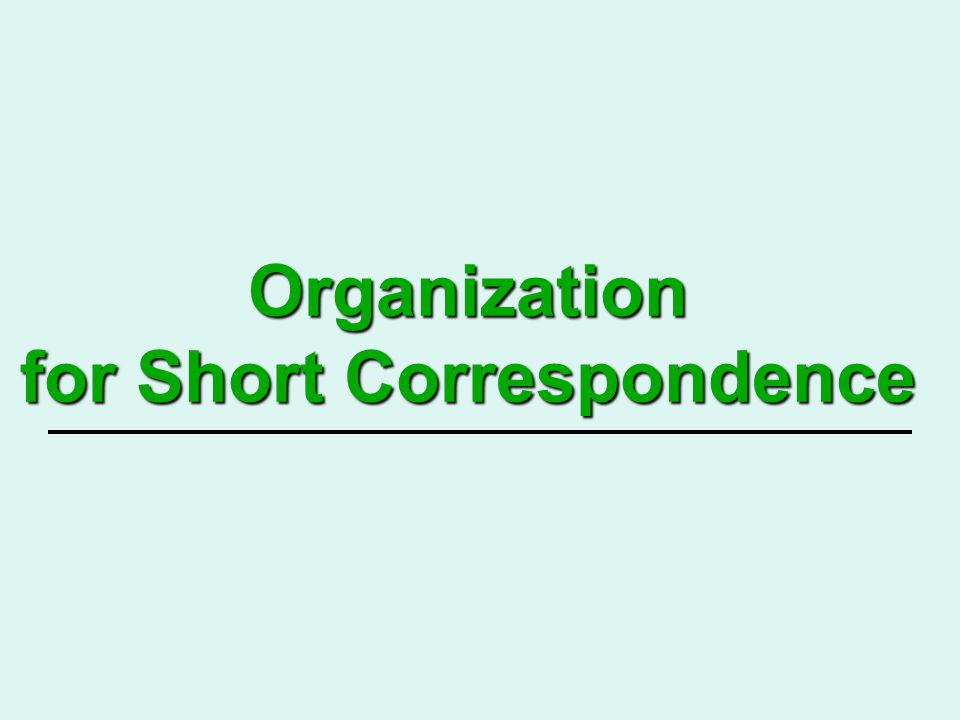 Organization for Short Correspondence - ppt download
