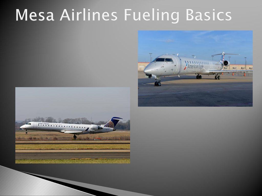 Mesa Airlines Mesa Airlines Fueling Basics Ppt Download